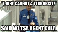 said_no_tsa_agent_ever_800.jpg